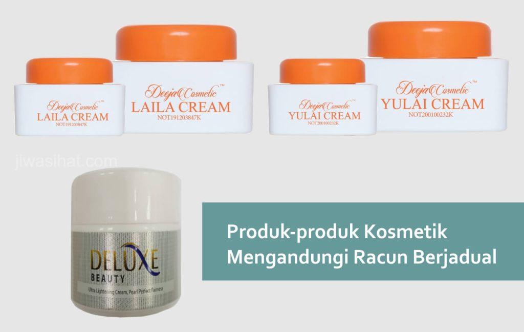 produk kosmetik mengandungi racun berjadual